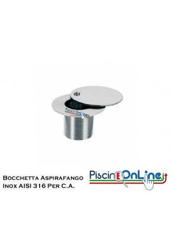 BOCCHETTA ASPIRAFANGO IN ACCIAIO INOX AISI 316 PER CEMENTO ARMATO - ACCESSORI PER PISCINE ONLINE