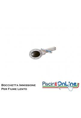 BOCCHETTA IMMISSIONE PER FIUME LENTO IN ACCIAIO INOX AISI 316 ATTACCO 3'' PER C.A./LINER - ACCESSORI PER PISCINA