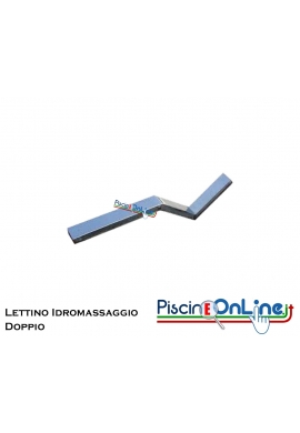 LETTINO IDROMASSAGGIO IN ACCIAIO INOX AISI 316 DOPPIO PER PISCINE IN C.A./LINER