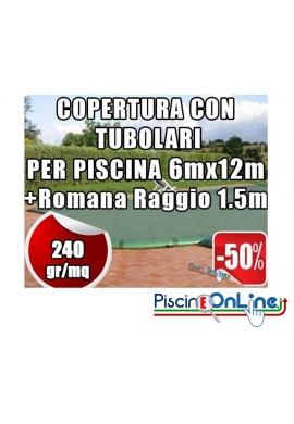 COPERTURA INVERNALE DA 240 GR CON TUBOLARI INCLUSI PER PISCINA 6mt x 12mt + ROMANA RAGGIO 1.5mt - Dim. REALE 7.5mtx15mt