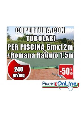 Copertura invernale da 240gr con tubolari inclusi per piscine 6mt x 12mt + Romana Raggio 1.5mt- Dim. Copertura 7.5mtx15mt