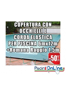 COPERTURA INVERNALE DA 220/210 GR CON OCCHIELLI E CORDA  6mt x 12mt + ROMANA RAGGIO 1.5mt - Dim. Cop. REALI 7.5 mt x 15mt