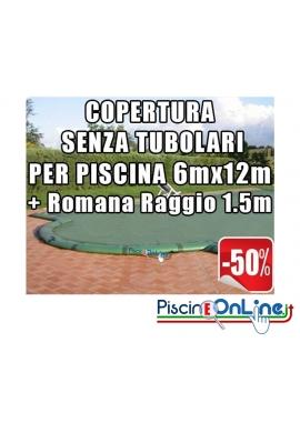 COPERTURA INVERNALE DA 220/210 GR SENZA TUBOLARI PER PISCINE 6mt x 12mt + ROMANA RAGGIO 1.2mt - Dim. Cop. REALI 7.50mt x 15mt