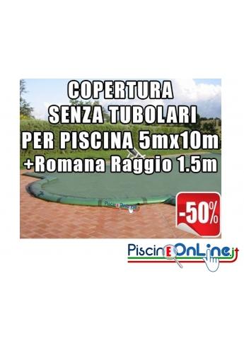 Copertura invernale da 210 gr Senza tubolari per piscine 5mt x 10mt + Romana Raggio 1.5mt - Dim. Cop. reali 6.50mt x 13mt
