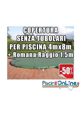 COPERTURA INVERNALE DA 220/210 GR SENZA TUBOLARI PER PISCINE 4mt x 8mt + ROMANA RAGGIO 1.5m - Dim. Cop REALI 5.50mt x 11mt