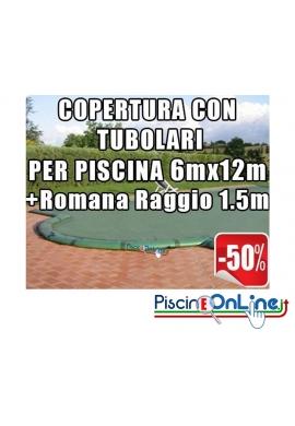 COPERTURA INVERNALE DA 220/210 GR CON TUBOLARI INCLUSI PER PISCINE 6mt x 12mt + ROMANA RAGGIO 1.5mt- Dim. COPERTURA 7.5mtx15mt