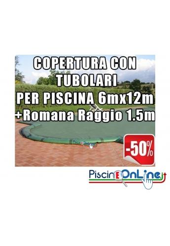 Copertura invernale da 210gr con tubolari inclusi per piscine 6mt x 12mt + Romana Raggio 1.5mt- Dim. Copertura 7.5mtx15mt