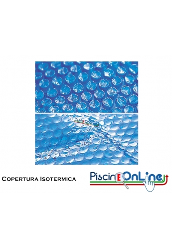 Copertura isotermica a bolle 360-540 g/mq, in doppio foglio di polietilene