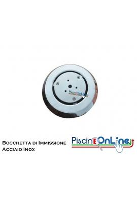 BOCCHETTA DI IMMISSIONE DA  FONDO IN ACCIAIO INOX AISI 316 PER MOSAICO/VERNICE o LINER/PVC