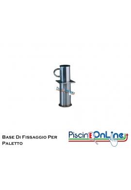 BASE DI FISSAGGIO PER PALETTO ESTRAIBILE IN ACCIAIO INOX AISI 316
