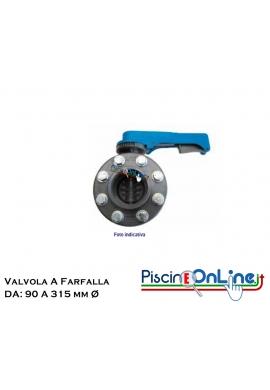 VALVOLA A FARFALLA - TIPO WAFER - COMPRENSIVA DI FLANGE PVC, CARTELLE, BULLONI E GUARNIZIONI. DA 90 A 315 MM Ø