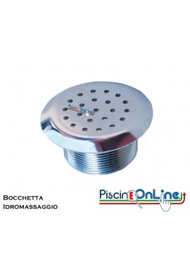 BOCCHETTA IDROMASSAGGIO IN ACCIAIO INOX AISI 316 L - ATTACCO DA 2 POLLICI-M- PER CLS