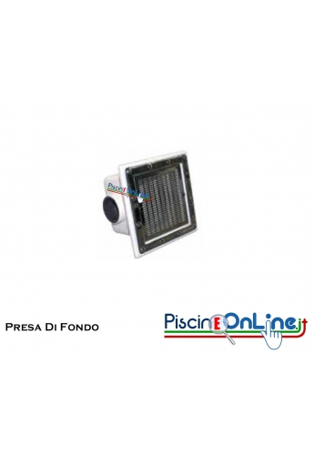 PRESA DI FONDO QUADRATA PER PISCINE DI GRANDI DIMENSIONI CON GRIGLIA IN PVC OPPURE IN ACCIAIO INOX