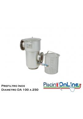 PREFILTRO SGROSSATORE CON CESTELLO IN ACCIAIO INOX AISI 316 E CORPO IN ACCIAIO INOX AISI 304 CON DIAMETRO DA 100 A 250 MM