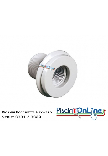 RICAMBI PER BOCCHETTA REGOLABILE HAYWARD SERIE: 3331 - 3329
