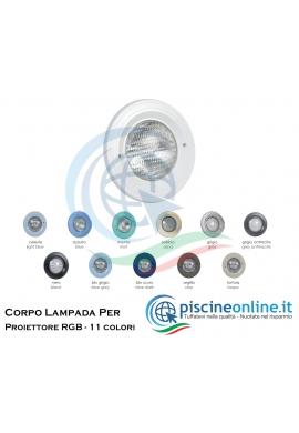 CORPO LAMPADA PER PROIETTORE RGB A LED - 11 COLORAZIONI - ACCESSORI PER PISCINA
