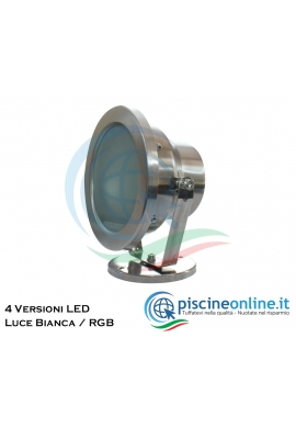 PROIETTORE A LED IN ACCIAIO INOX AISI 316 PER L'ILLUMINAZIONE DI PISCINE E GIARDINI - 4 VERSIONI - LUCE BIANCA O RGB