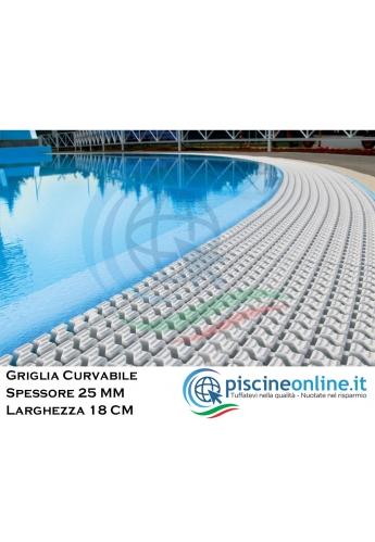 GRIGLIA CURVABILE SPESSORE 25 mm - LARGHEZZA 18 cm - A NORMA UNI EN 13451-1 PER PISCINE A BORDO SFIORO