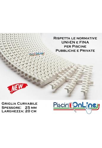 GRIGLIA CURVABILE  Spessore 25 mm - Larghezza 20 cm - A NORMA   UNI-EN e FINA  Per Piscine Bordo Sfioro Pubbliche e Private