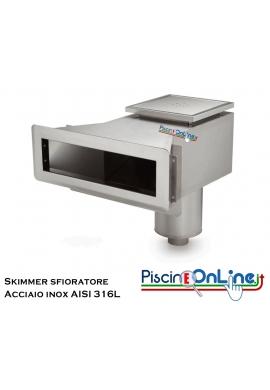 SKIMMER SFIORATORE ACCIAIO INOX AISI 316L - ACCESSORI PER PISCINA