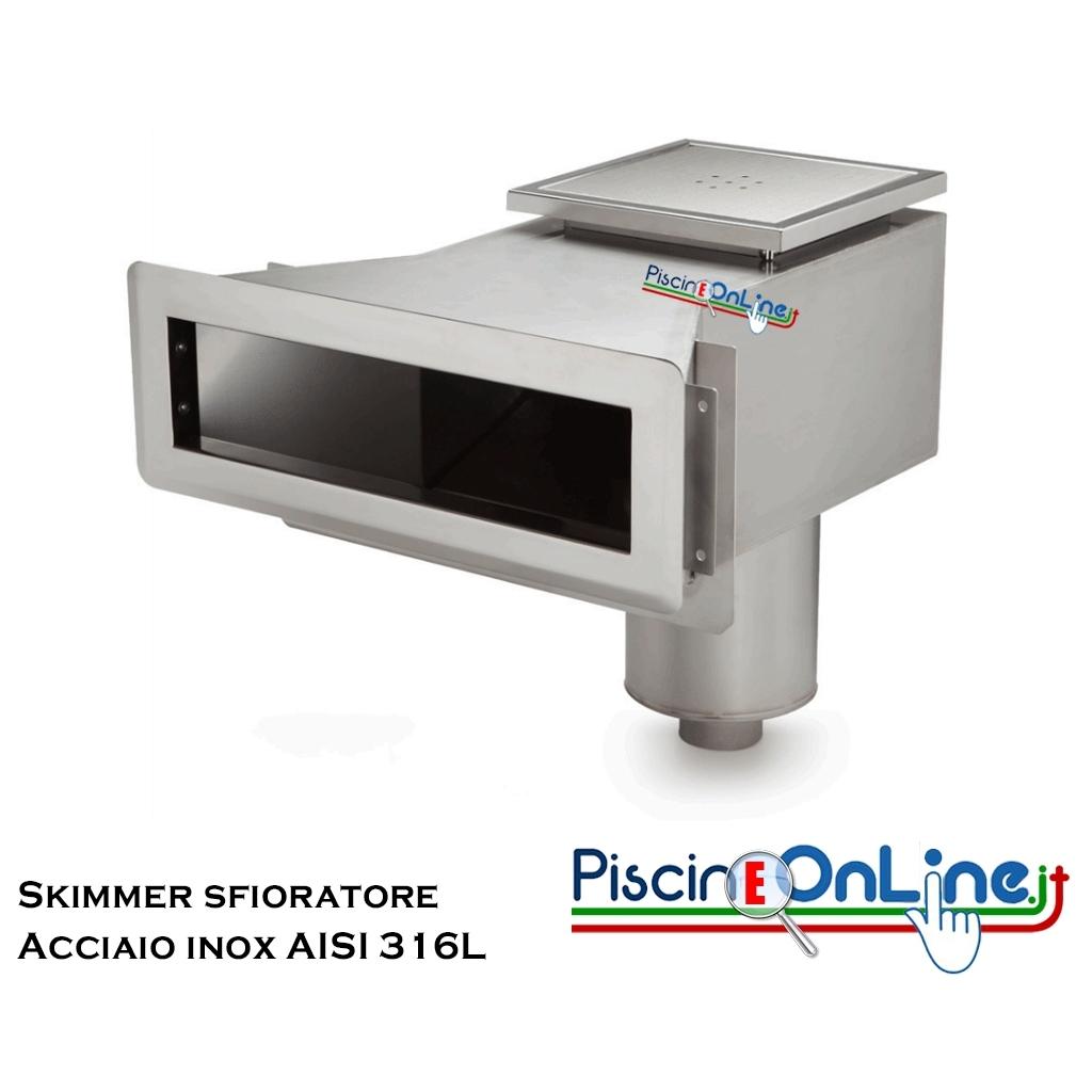 Skimmer sfioratore acciaio inox aisi 316l accessori per piscina - Piscine in acciaio inox ...